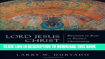 New Book Lord Jesus Christ: Devotion to Jesus in Earliest Christianity