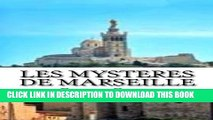 [PDF] Les mysteres de Marseille (French Edition) Popular Collection[PDF] Les mysteres de Marseille