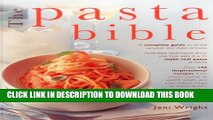 [PDF] The Pasta Bible: How to make and cook pasta, with 150 inspirational recipes shown in 800
