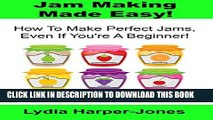 [PDF] Jam Making Made Easy! How To Make Perfect Jams, Even If You re A Beginner! Full Colection
