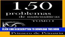 [PDF] 150 Problemas de Matemáticas para Primero de Primaria (Tomo 1) (Colección de Problemas