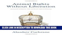 [PDF] Animal Rights Without Liberation: Applied Ethics and Human Obligations (Critical