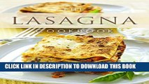 [PDF] The Lasagna Cookbook: Top 50 Most Delicious Lasagna Recipes (Recipe Top 50 s Book 107) Full