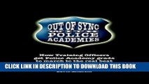 [PDF] Out of Sync with Police Academies: How Training Officers Get Police Academy Grads to March