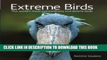 New Book Extreme Birds: The World s Most Extraordinary and Bizarre Birds