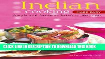 [PDF] Indian Cooking Made Easy: Simple Authentic Indian Meals in Minutes [Indian Cookbook, Over 60