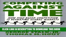 [PDF] Competing Against Time: How Time-Based Competition is Reshaping Global Mar Full Online