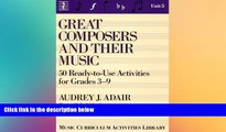 Must Have PDF  Great Composers and Their Music: 50 Ready-To-Use Activities for Grades 3-9 (Music