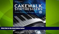 Big Deals  Cakewalk Synthesizers: From Presets to Power User  Free Full Read Best Seller