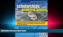 complete  Scholarships, Grants   Prizes 2003 (Peterson s Scholarships, Grants   Prizes)