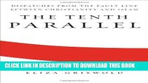 [PDF] The Tenth Parallel: Dispatches from the Fault Line Between Christianity and Islam Popular