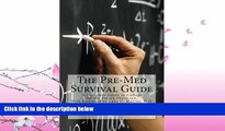 FULL ONLINE  The Pre-Med Survival Guide: A Complete Guide to College for the Future Physician
