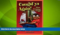 Must Have PDF  Caught ya Again! More Grammar with a Giggle (Maupin House)  Best Seller Books Best