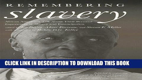 [PDF] Remembering Slavery: African Americans Talk About Their Personal Experiences of Slavery and