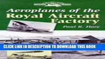[PDF] Aeroplanes of the Royal Aircraft Factory (Crowood Aviation Series) Full Online