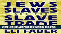 [PDF] Jews, Slaves, and the Slave Trade: Setting the Record Straight (New Perspectives on Jewish
