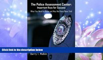 Enjoyed Read The Police Assessment Center: Important Keys for Success: What You Need to Know and