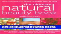 New Book The Ultimate Natural Beauty Bible: 100 Gorgeous Beauty Products to Make Easily at Home