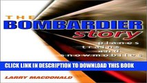 [PDF] The Bombardier Story: Planes, Trains, and Snowmobiles Full Colection
