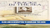 [PDF] Tracks in the Sea: Matthew Fontaine Maury and the Mapping of the Oceans Popular Online