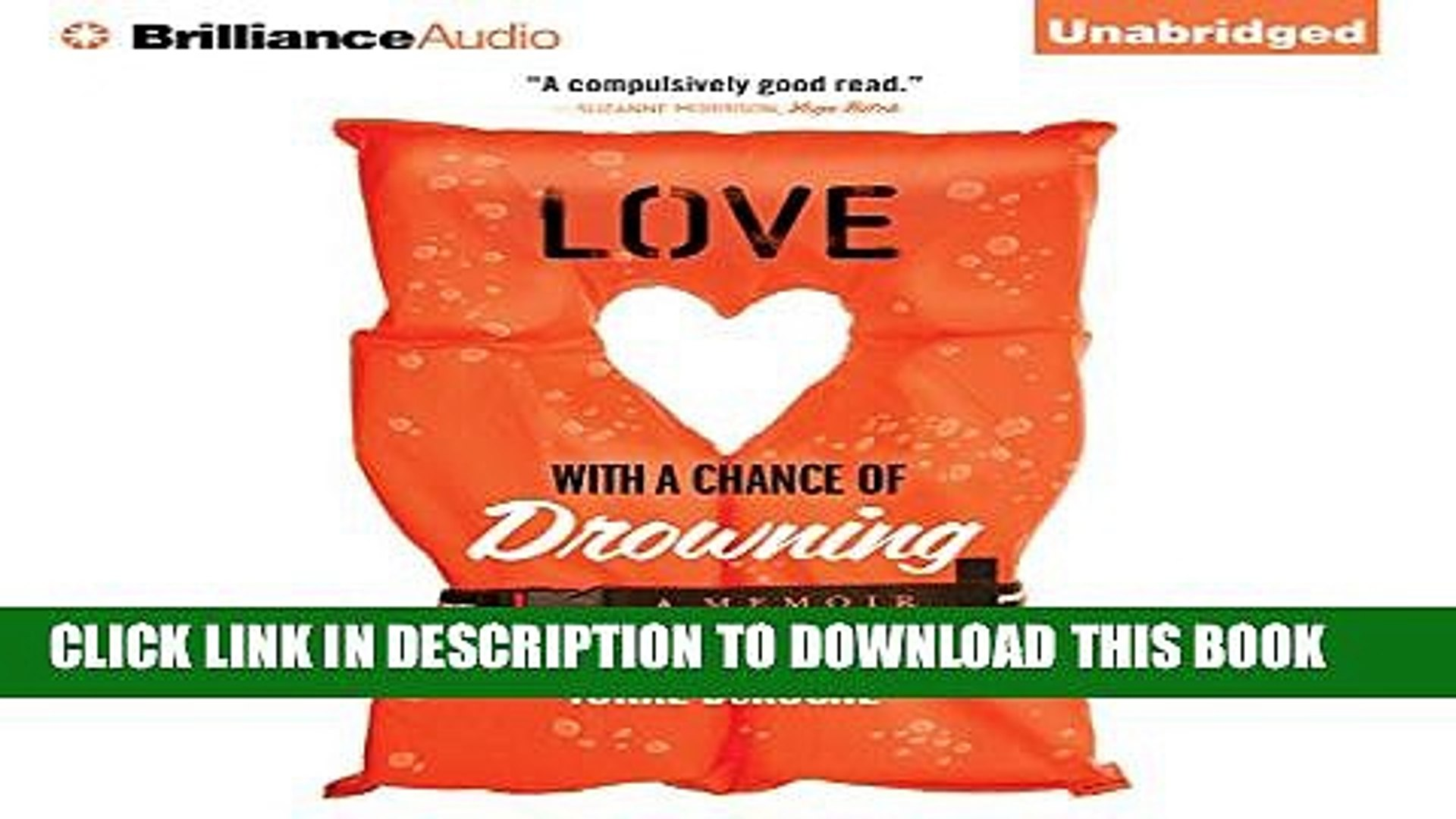 [PDF] Love with a Chance of Drowning: A Memoir Exclusive Full Ebook