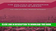 [PDF] The Politics of Agrarian Reform in Brazil: The Landless Rural Workers Movement Full Online