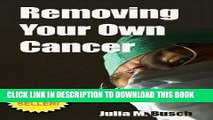 [PDF] Removing Your Own Cancer - How to Use Herbs to Extract Skin Cancers, Warts, Moles, Skin Tags