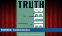 READ THE NEW BOOK Truth and Religious Belief: Philosophical Reflections on Philosophy of Religion