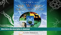 READ BOOK  Exploring the World Around You: A Look at Nature from Tropics to Tundra (Exploring