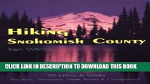 [New] Hiking Snohomish County: 90 Selected Hikes   Walks on the Coast,   in the Lowlands,