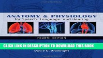 New Book Anatomy   Physiology for Speech, Language, and Hearing