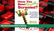 FAVORIT BOOK Have You Been Royally Screwed? How to Get What You Deserve By Making People and