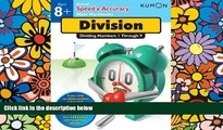 Big Deals  Speed   Accuracy: Dividing Numbers 1-9 (Kumon Speed   Accuracy Workbooks)  Free Full