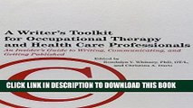 New Book A Writer s Toolkit for Occupational Therapy and Health Care Professionals: An Insider s