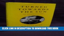 [PDF] Turned Towards the Sun: An Autobiography Popular Online