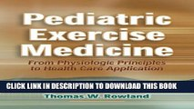 New Book Pediatric Exercise Medicine: From Physiologic Principles to Health Care Application