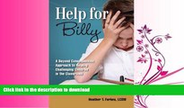 GET PDF  Help for Billy: A Beyond Consequences Approach to Helping Challenging Children in the