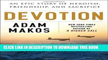 [PDF] Devotion: An Epic Story of Heroism, Friendship, and Sacrifice Full Collection