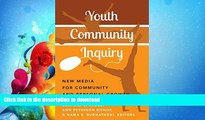 EBOOK ONLINE  Youth Community Inquiry: New Media for Community and Personal Growth (New