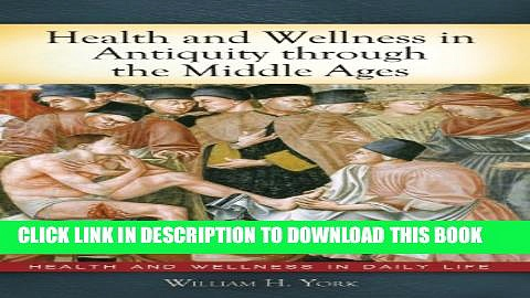 New Book Health and Wellness in Antiquity through the Middle Ages (Health and Wellness in Daily