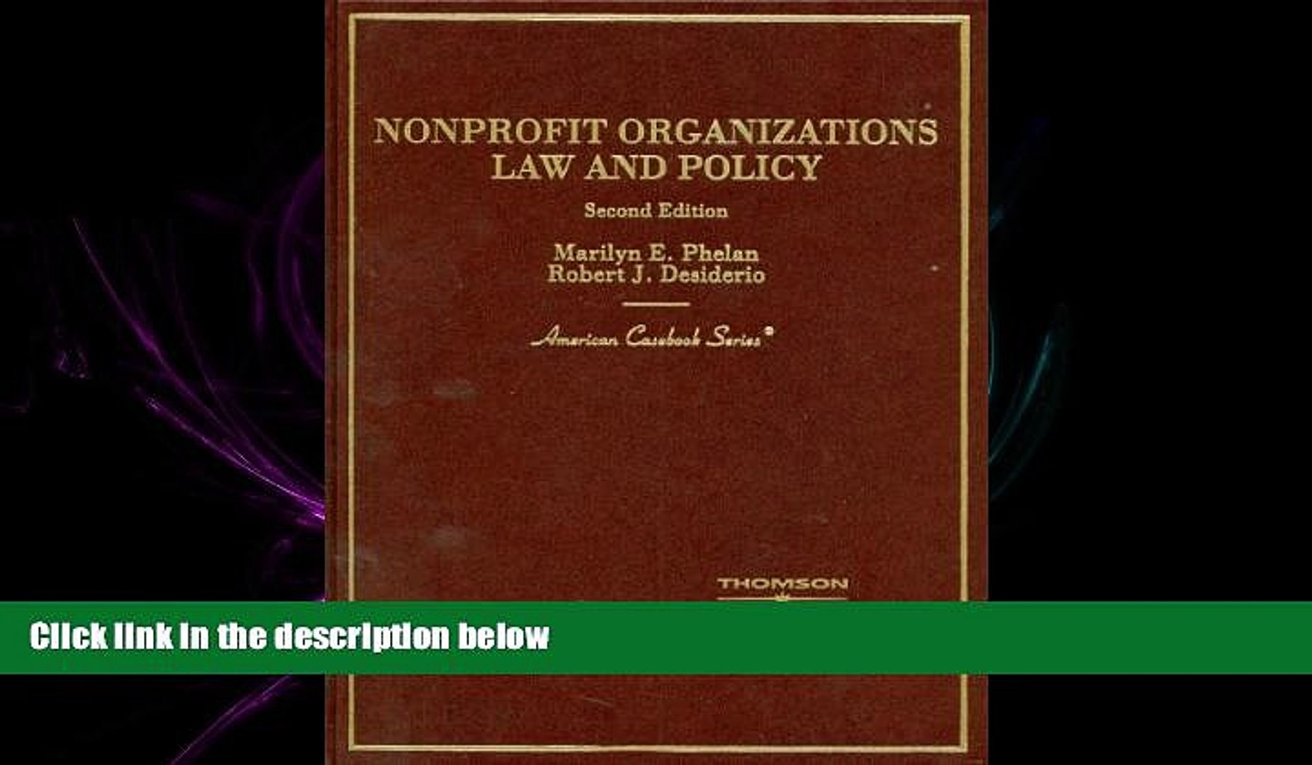 complete  Non-Profit Organizations Law and Policy, (American Casebook Series)