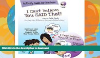 READ  I Can t Believe You Said That!: Activity Guide for Teachers: Classroom Ideas for Teaching