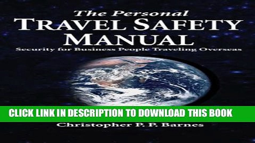 [PDF] The Personal Travel Safety Manual, Security for Business People Traveling Overseas Full   Godialy.com