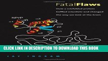 [PDF] Fatal Flaws: How a Misfolded Protein Baffled Scientists and Changed the Way We Look at the