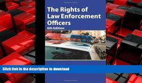 FAVORIT BOOK The Rights of Law Enforcement Officers READ EBOOK