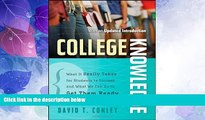 Big Deals  College Knowledge: What It Really Takes for Students to Succeed and What We Can Do to