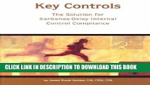 [PDF] Key Controls: The Solution for Sarbanes-Oxley Internal Control Compliance Popular Colection