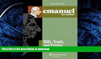 READ THE NEW BOOK Wills Trusts and Estates Elo 2009 (Emanuel Law Outlines) READ NOW PDF ONLINE