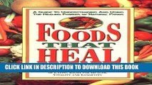 [PDF] Foods That Heal: A Guide to Understanding and Using the Healing Powers of Natural Foods