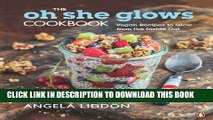 [PDF] The Oh She Glows Cookbook: Vegan Recipes To Glow From The Inside Out Full Colection